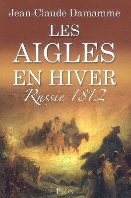 Couverture du livre : Les aigles en hiver : Russie 1812