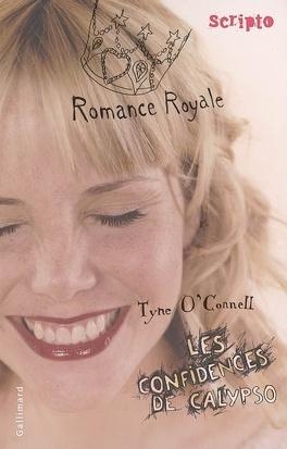 Couverture du livre : Les confidences de Calypso, tome 1 : Romance royale