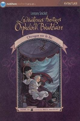 Couverture du livre : Les Désastreuses Aventures des orphelins Baudelaire, Tome 3 : Ouragan sur le lac