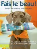 Fais le beau ! : révélez la star cachée dans votre chien !