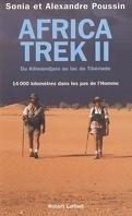 Africa Trek, Tome 2 : Du Kilimandjaro au lac de Tibériade : 14.000 kilomètres dans les pas de l'homme