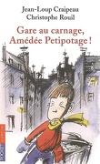 Gare au carnage, Amédée Petipotage !