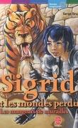 Sigrid et les mondes perdus, Tome 4 : Les mangeurs de murailles