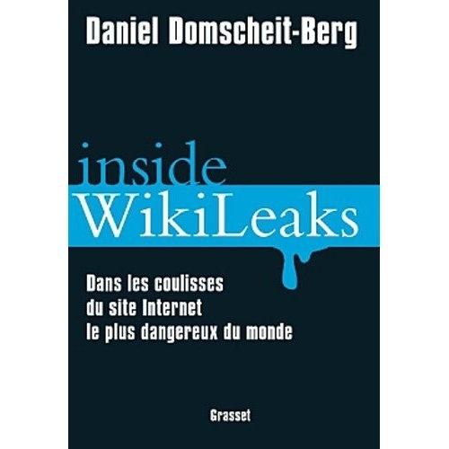 Inside wikileaks. Dans les coulisses du site internet le plus dangereux du monde - Daniel Domscheit-Berg