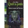 Chair de poule, tome 62 : Retour au parc de l'Horreur