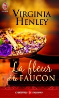 The Medieval Plantagenet Trilogy, Tome 1 : La fleur et le faucon