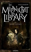 The Midnight Library, Tome 10 : Issue fatale