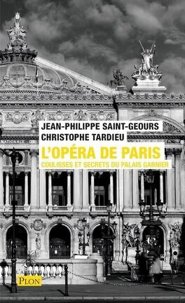 Couverture du livre : L'Opéra de Paris : Coulisses et secrets du Palais Garnier