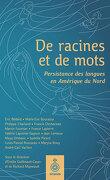 De racines et de mots: Persistance des langues en Amérique du Nord