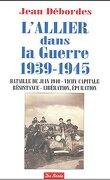 L'Allier dans la guerre 1939-1945