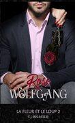 La Fleur et le Loup, Tome 2 : Rose et Wolfgang