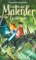Malenfer : Terres de Magie, Tome 7 : La Cité noire