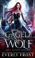 Soul Bitten Shifter, Tome 3 : This Caged Wolf