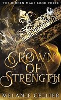 The Hidden Mage, Tome 3 : Crown of Strength