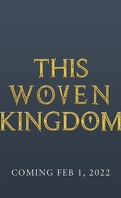 This Woven Kingdom, Tome 1