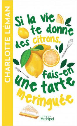 Couverture du livre : Si la vie te donne des citrons, fais-en une tarte meringuée