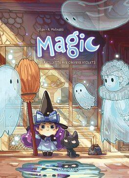 Couverture du livre : Magic, Tome 1 : La fillette aux cheveux violets