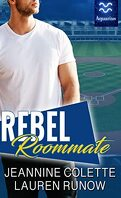Rebel Roommate : A Brother's Best Friend Romance