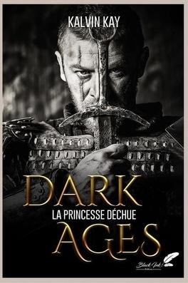 Couverture du livre : Dark ages : la princesse déchue