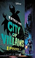 City Of Villains, Tome 1