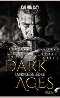 Dark ages : la princesse déchue