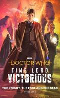 Doctor Who: The Knight, The Fool and The Dead: Time Lord Victorious