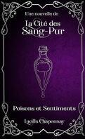 La Cité des Sang-Pur, Tome 2.5 : Poisons et Sentiments (nouvelle)