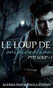 Le Loup de Fontainebleau, Tome 1 : P'tit loup
