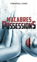 Macabres possessions