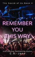 Sound of us, Tome 2 : Remember you this way