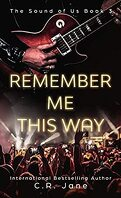 Sound of us, Tome 3 : Remember me this way