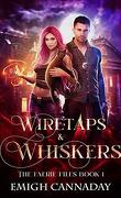 The Faerie Files, Tome 1 : Wiretaps & Whiskers