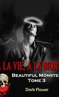 Beautiful Monster, Tome 3 : À la vie, à la mort