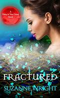 Deep In Your Veins, Tome 5 : Fractured