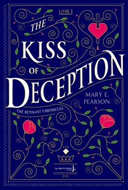 Couverture du livre : The Remnant Chronicles, Tome 1 : The Kiss of Deception