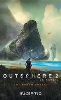 Outsphere, Tome 2 : Le Réveil