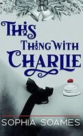 This Thing With Charlie