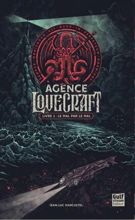 Couverture du livre : L'Agence Lovecraft, Tome 1 : Le Mal par le mal !