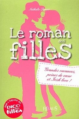 Couverture du livre : Le roman des filles, Tome 4 : Grandes vacances, peines de coeur et Irish love !