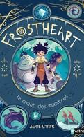 Frostheart, Tome 1 : Le Chant des monstres