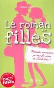 Le roman des filles, Tome 4 : Grandes vacances, peines de coeur et Irish love !
