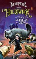 Nevermoor, Tome 3 : Hollowpox - La Traque de Morrigane Crow