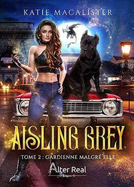 Couverture du livre : Aisling Grey, Guardian, Tome 2 : Fire me Up