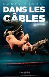 Dans les câbles
