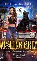 Aisling Grey, Tome 2 : Gardienne malgré elle