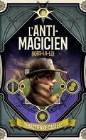 L'Anti-magicien, Tome 6 : Hors-la-loi