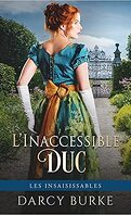 Les Insaisissables, Tome 1 : L'Inaccessible Duc