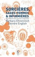 Sorcières, sages-femmes et infirmières : Une histoire de femmes et de la médecine