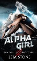 Wolf Girl, Tome 3 : Alpha Girl