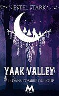 Yaak Valley, Tome 1 : Dans l'ombre du loup